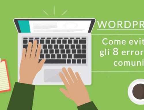 Starting with WordPress! Come evitare gli 8 errori più comuni